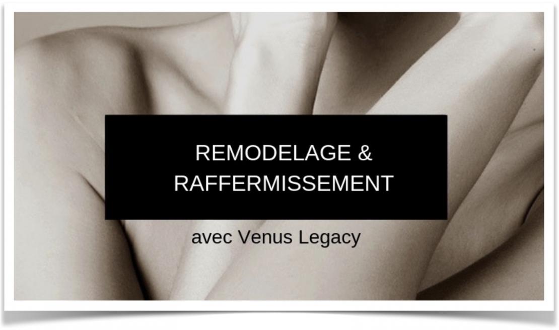 Remodelage et Raffermissement avec Venus Freeze Plus